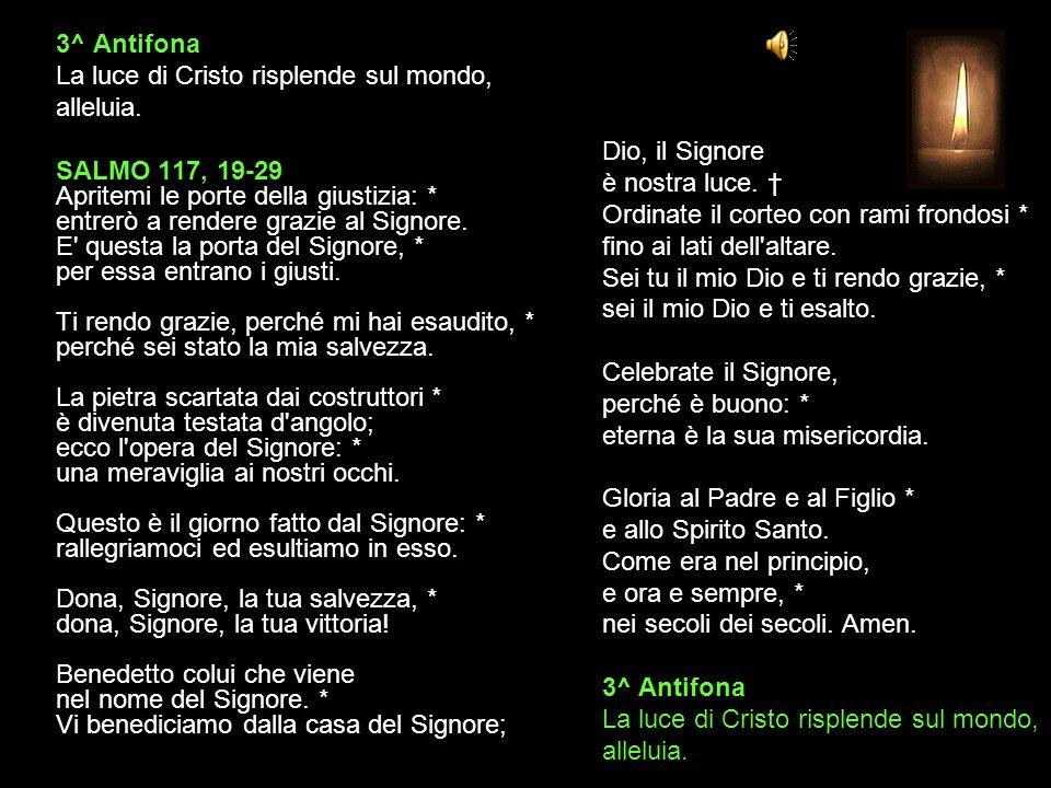 2^ Antifona La destra del Signore ha fatto meraviglie, alleluia.
