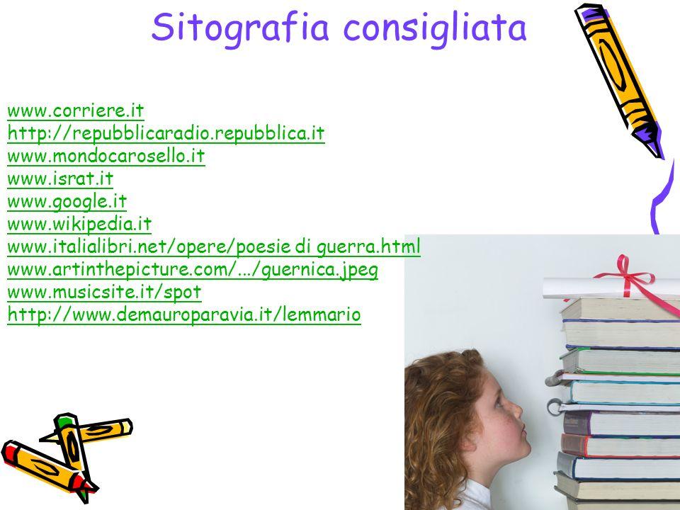 Sitografia consigliata www.corriere.it http://repubblicaradio.repubblica.it www.mondocarosello.it www.israt.it www.google.it www.wikipedia.it www.ital