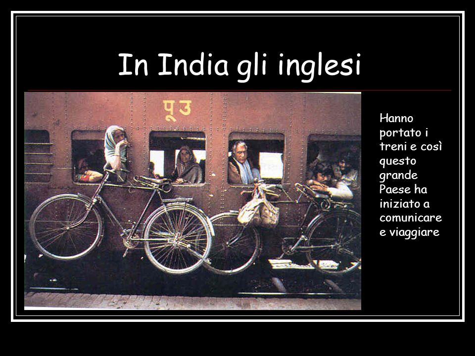In India gli inglesi Hanno portato i treni e così questo grande Paese ha iniziato a comunicare e viaggiare