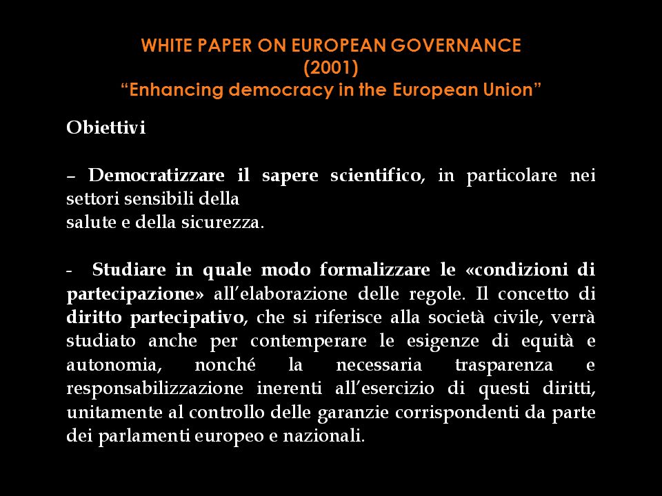 WHITE PAPER ON EUROPEAN GOVERNANCE (2001) Enhancing democracy in the European Union