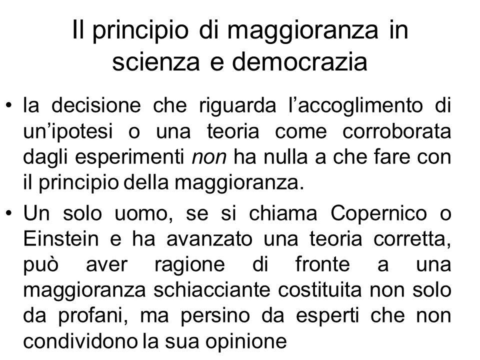 Il principio di maggioranza in scienza e democrazia la decisione che riguarda laccoglimento di unipotesi o una teoria come corroborata dagli esperimen
