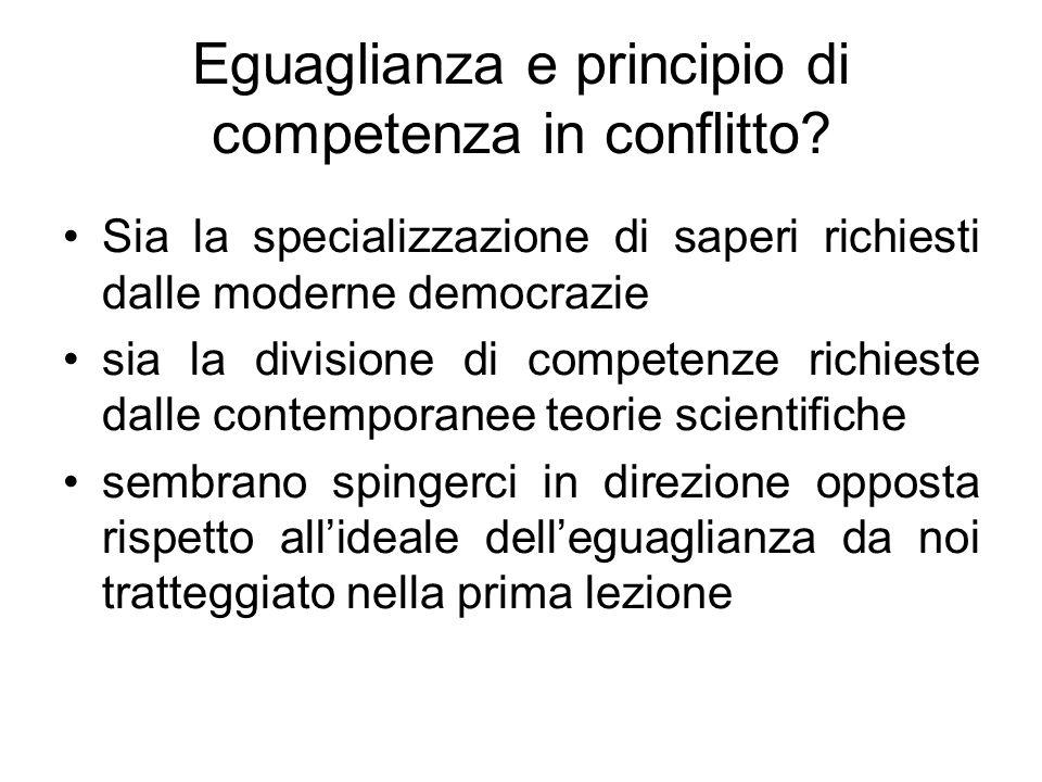 Eguaglianza e principio di competenza in conflitto? Sia la specializzazione di saperi richiesti dalle moderne democrazie sia la divisione di competenz