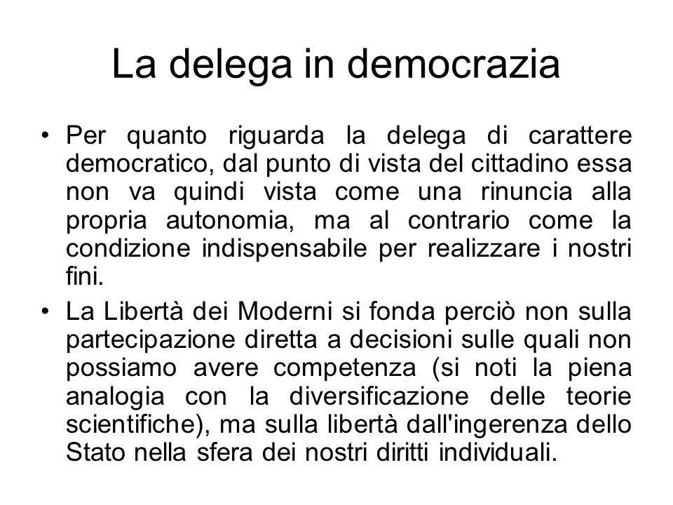 La delega in democrazia Per quanto riguarda la delega di carattere democratico, dal punto di vista del cittadino essa non va quindi vista come una rin