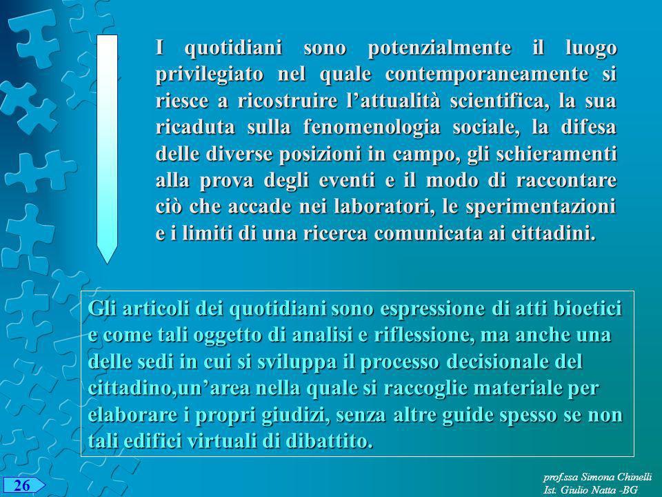 26 prof.ssa Simona Chinelli Ist. Giulio Natta -BG prof.ssa Simona Chinelli Ist. Giulio Natta -BG 26 Gli articoli dei quotidiani sono espressione di at