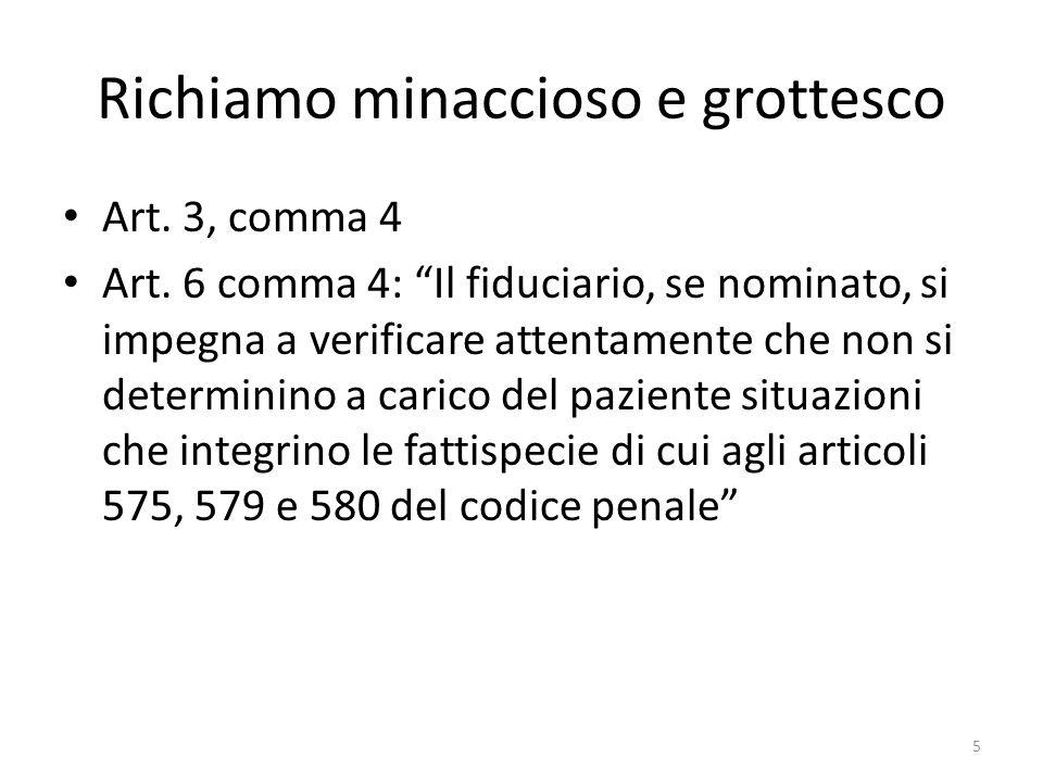 Richiamo minaccioso e grottesco Art. 3, comma 4 Art. 6 comma 4: Il fiduciario, se nominato, si impegna a verificare attentamente che non si determinin