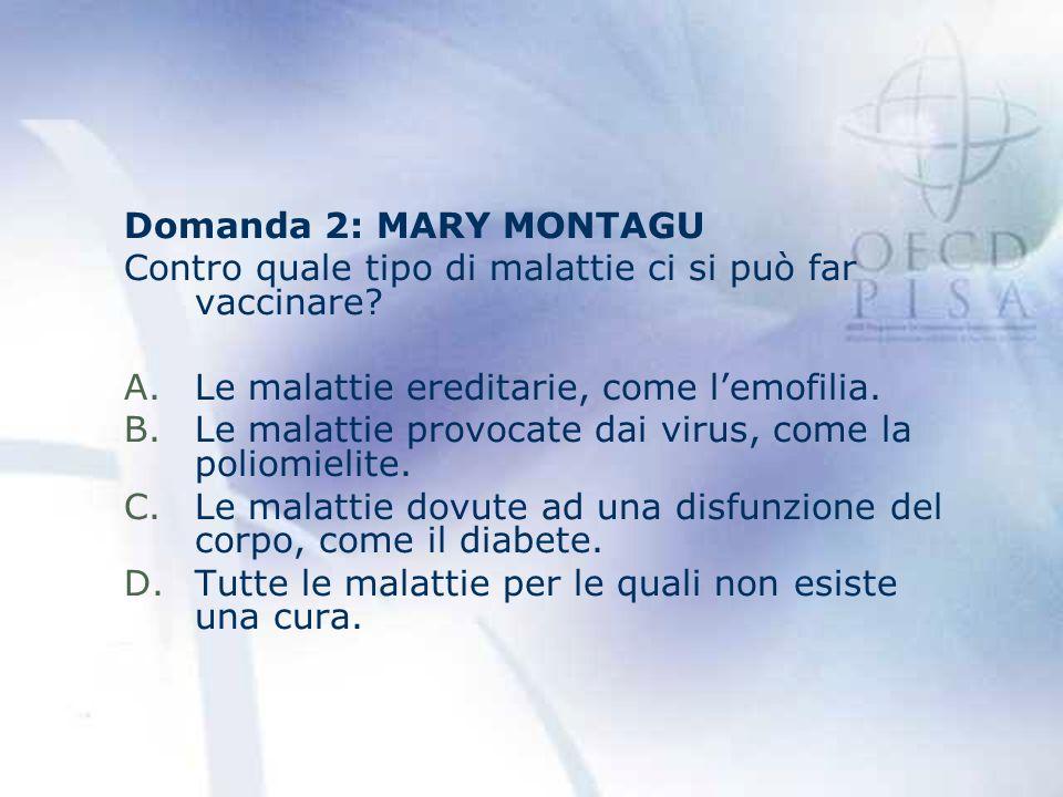 Domanda 2: MARY MONTAGU Contro quale tipo di malattie ci si può far vaccinare.