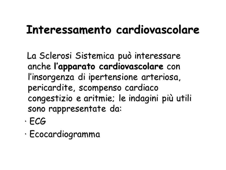 Interessamento cardiovascolare La Sclerosi Sistemica può interessare anche lapparato cardiovascolare con linsorgenza di ipertensione arteriosa, perica