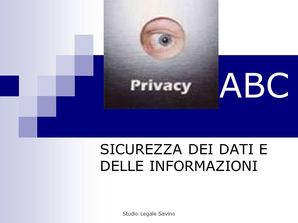 Studio Legale Savino ABC SICUREZZA DEI DATI E DELLE INFORMAZIONI