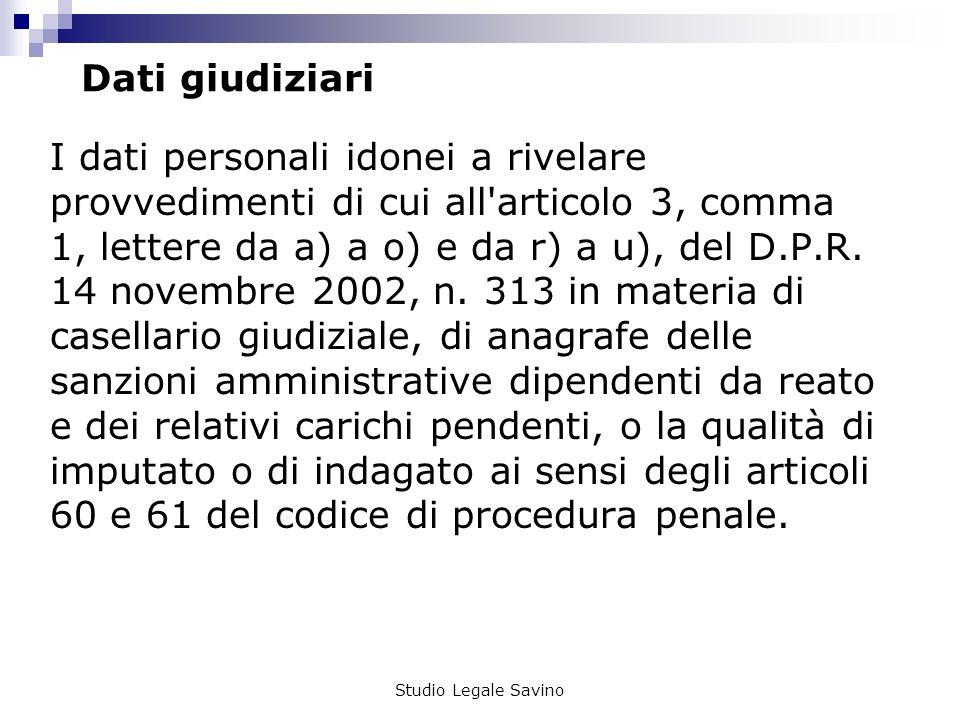 Studio Legale Savino Dati giudiziari I dati personali idonei a rivelare provvedimenti di cui all articolo 3, comma 1, lettere da a) a o) e da r) a u), del D.P.R.