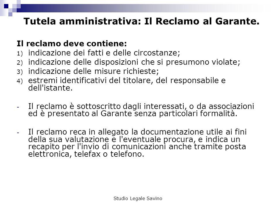 Studio Legale Savino Tutela amministrativa: Il Reclamo al Garante.