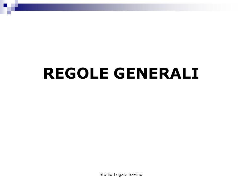 Studio Legale Savino REGOLE GENERALI