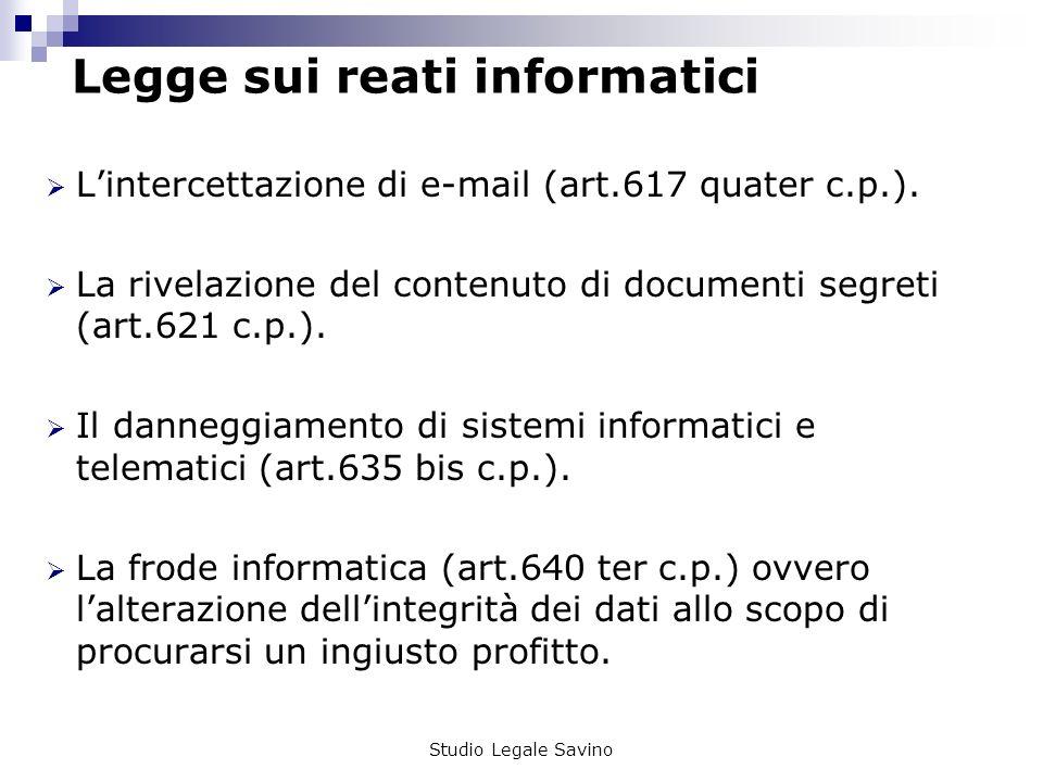 Studio Legale Savino Legge sui reati informatici Lintercettazione di e-mail (art.617 quater c.p.).