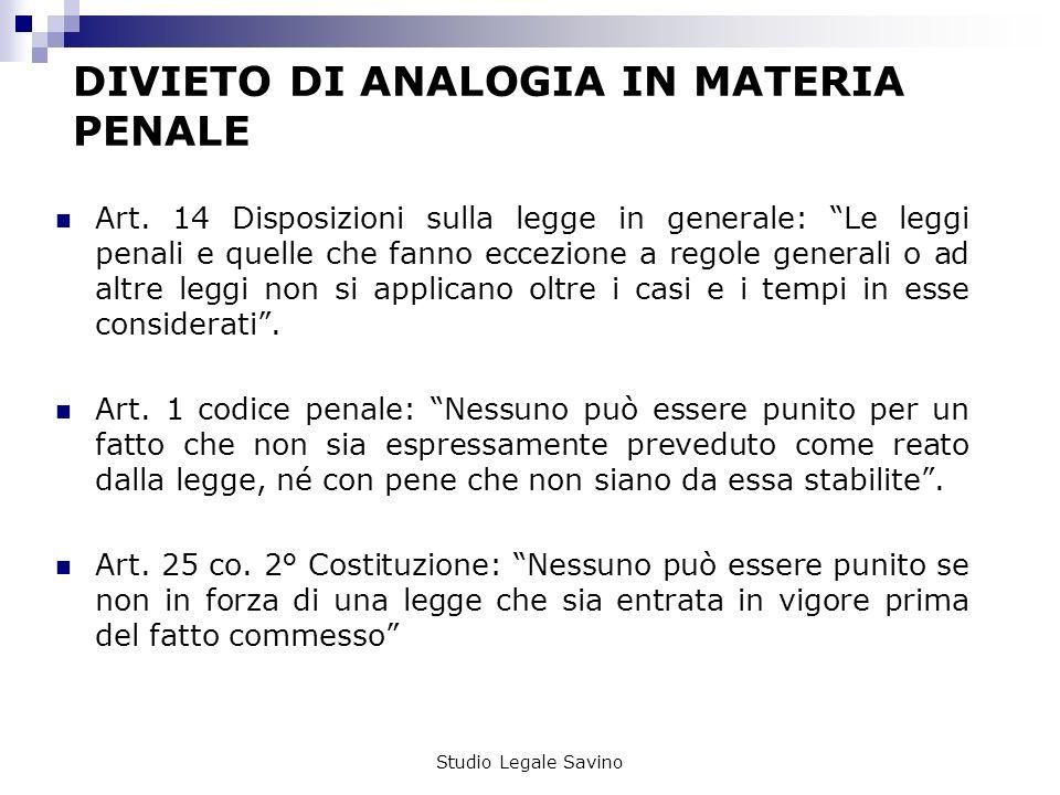 Studio Legale Savino DIVIETO DI ANALOGIA IN MATERIA PENALE Art.