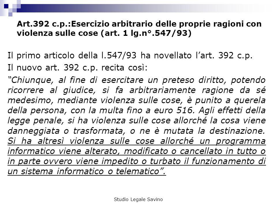 Studio Legale Savino Art.392 c.p.:Esercizio arbitrario delle proprie ragioni con violenza sulle cose (art.