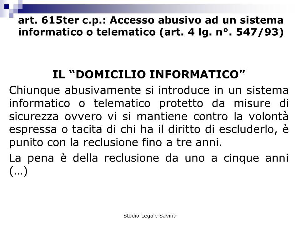 Studio Legale Savino art.615ter c.p.: Accesso abusivo ad un sistema informatico o telematico (art.