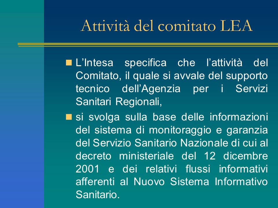Attività del comitato LEA LIntesa specifica che lattività del Comitato, il quale si avvale del supporto tecnico dellAgenzia per i Servizi Sanitari Reg
