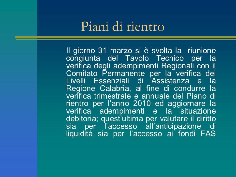 Piani di rientro Il giorno 31 marzo si è svolta la riunione congiunta del Tavolo Tecnico per la verifica degli adempimenti Regionali con il Comitato P
