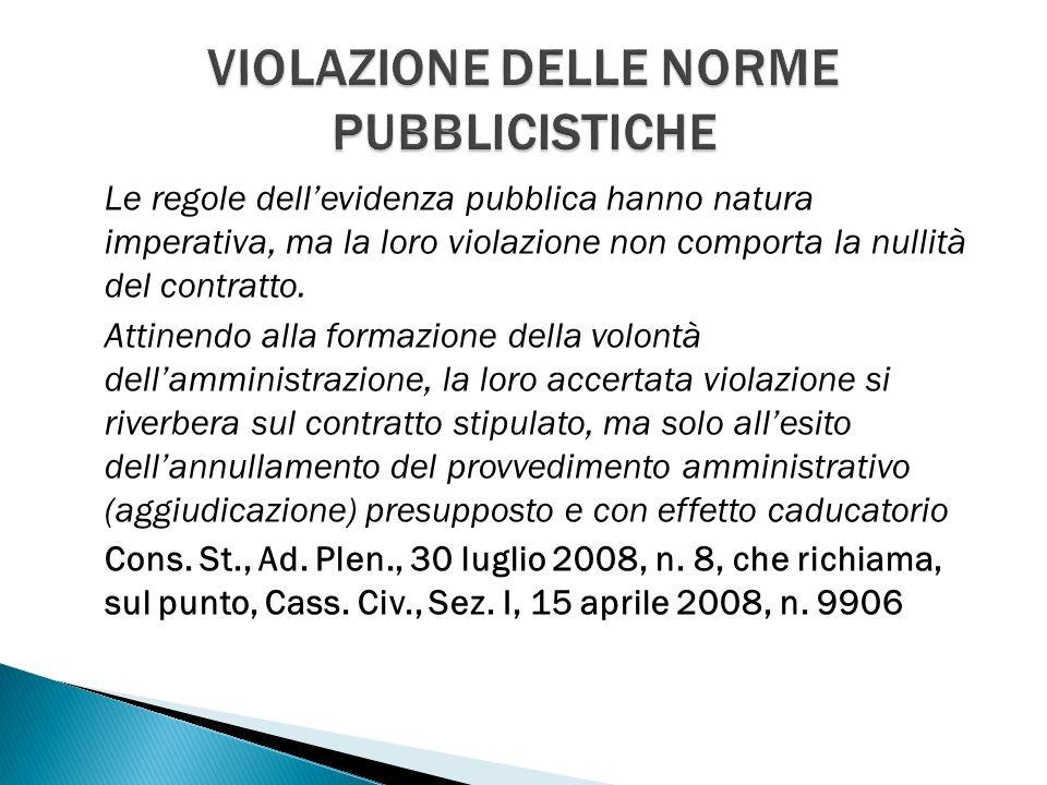 Le regole dellevidenza pubblica hanno natura imperativa, ma la loro violazione non comporta la nullità del contratto.
