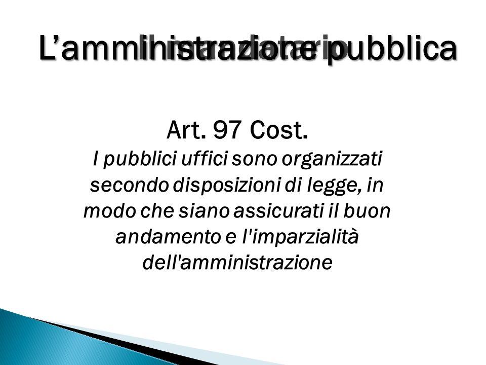 Non è libero nei fini Non impiega risorse economiche proprie Lamministrazione pubblica a Art.