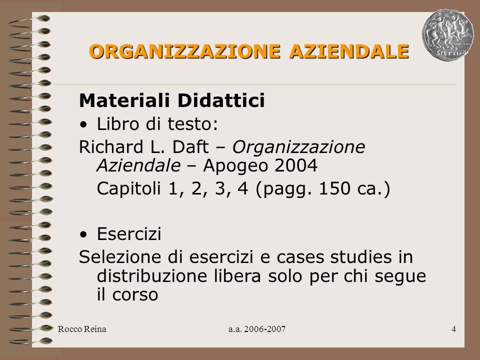Rocco Reinaa.a.2006-20074 Materiali Didattici Libro di testo: Richard L.