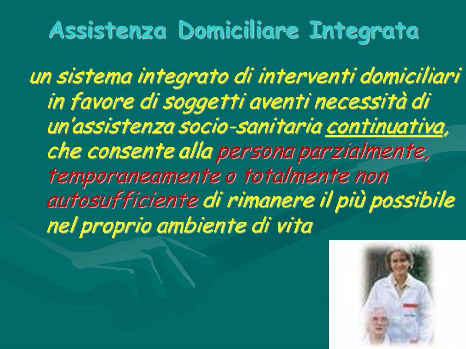 Assistenza Domiciliare Integrata un sistema integrato di interventi domiciliari in favore di soggetti aventi necessità di unassistenza socio-sanitaria