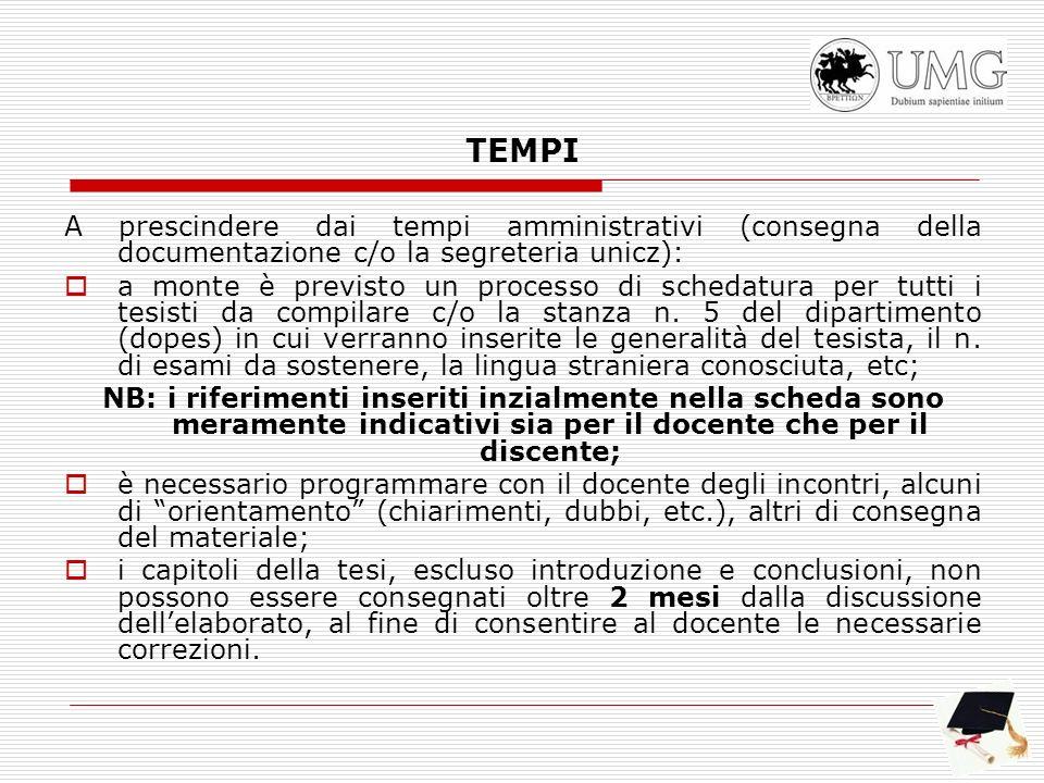 TEMPI A prescindere dai tempi amministrativi (consegna della documentazione c/o la segreteria unicz): a monte è previsto un processo di schedatura per