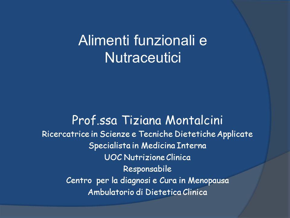 Prof.ssa Tiziana Montalcini Ricercatrice in Scienze e Tecniche Dietetiche Applicate Specialista in Medicina Interna UOC Nutrizione Clinica Responsabil