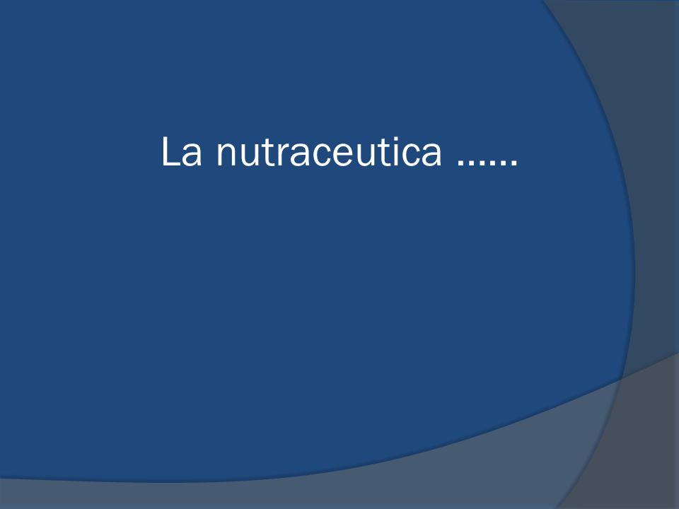 La nutraceutica ……