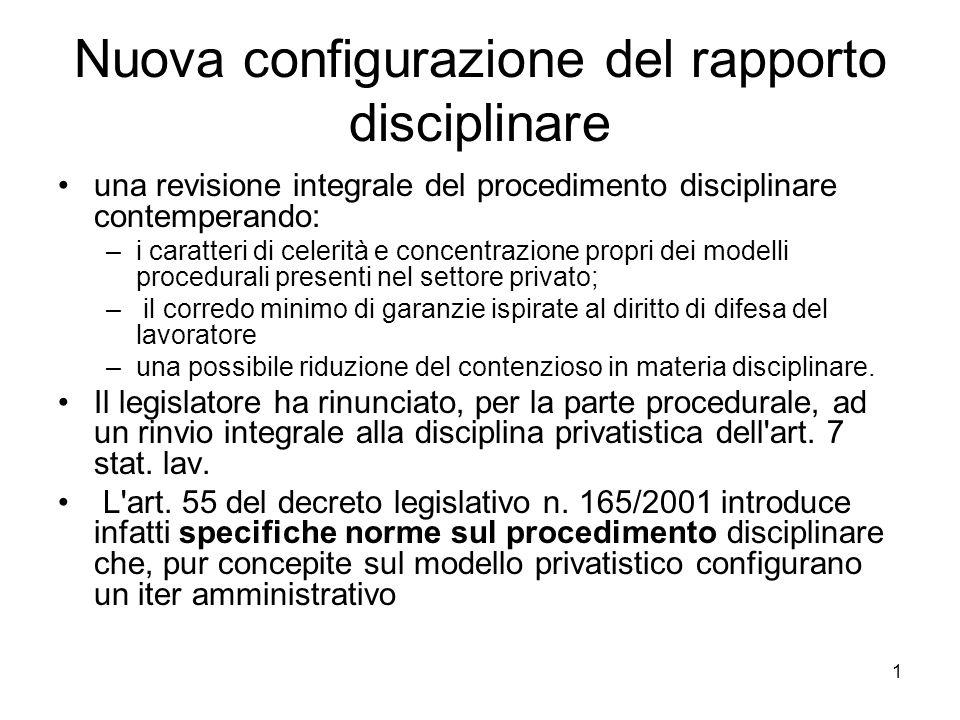 1 Nuova configurazione del rapporto disciplinare una revisione integrale del procedimento disciplinare contemperando: –i caratteri di celerità e conce