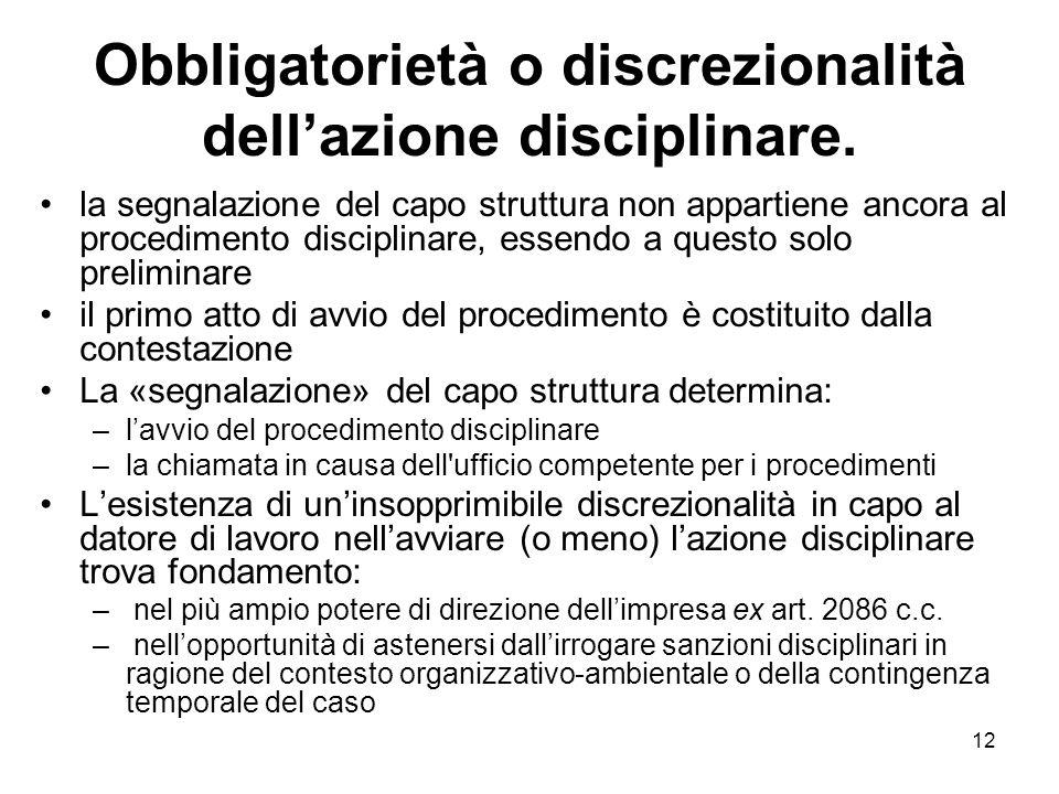 12 Obbligatorietà o discrezionalità dellazione disciplinare. la segnalazione del capo struttura non appartiene ancora al procedimento disciplinare, es