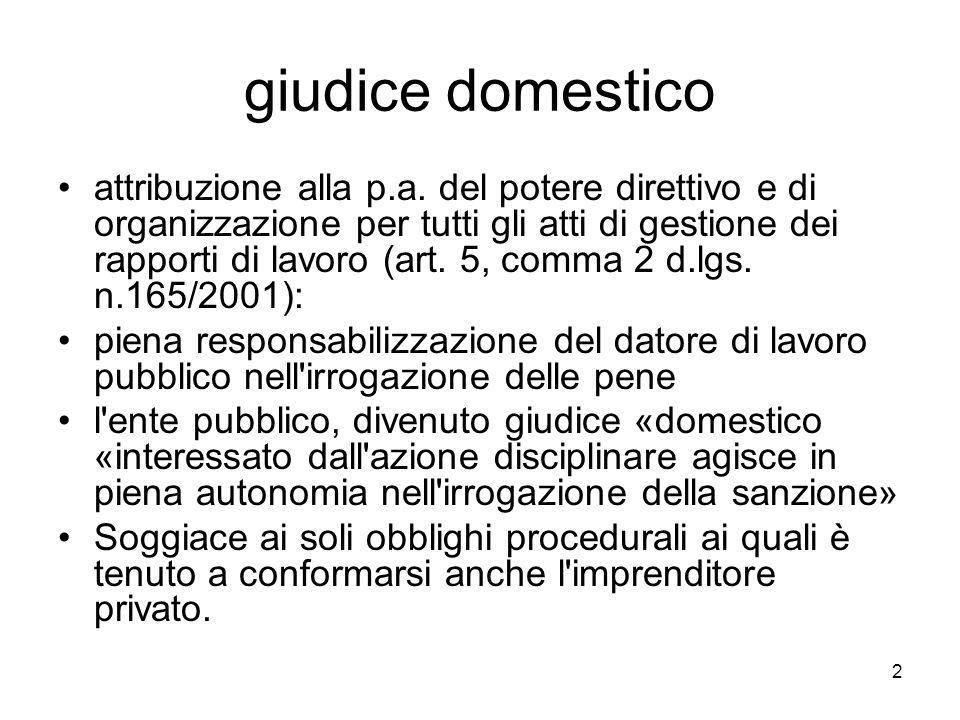2 giudice domestico attribuzione alla p.a. del potere direttivo e di organizzazione per tutti gli atti di gestione dei rapporti di lavoro (art. 5, com