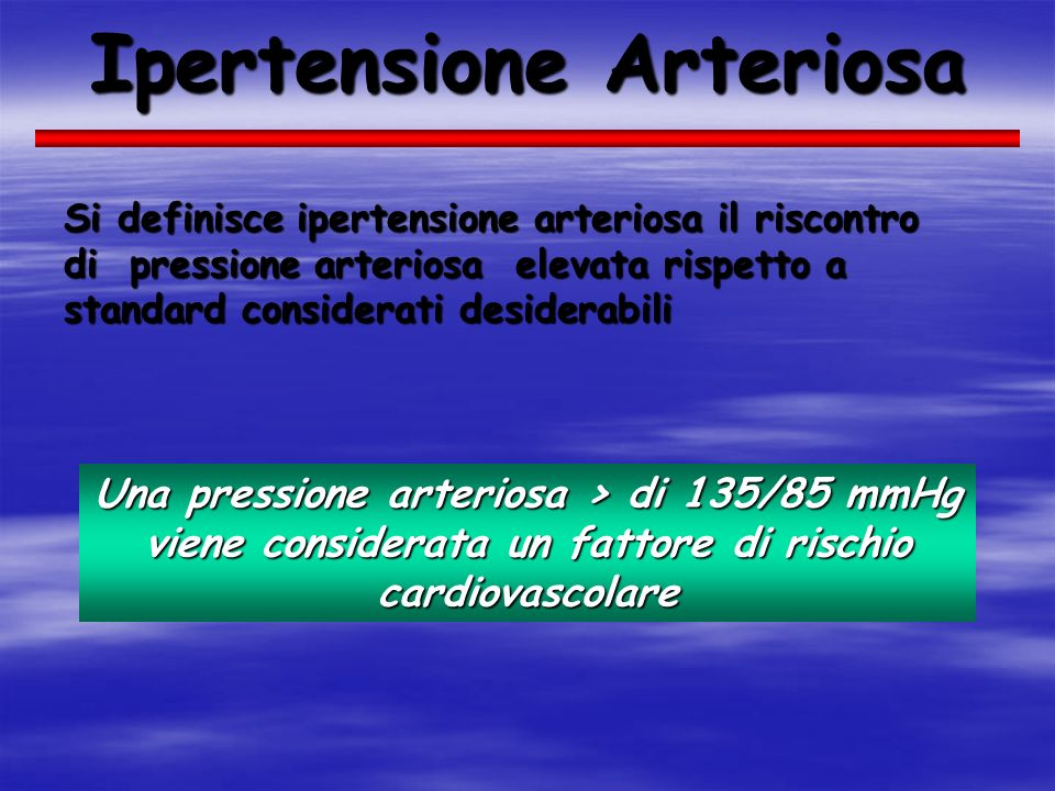 Ipertensione Arteriosa Si definisce ipertensione arteriosa il riscontro di pressione arteriosa elevata rispetto a standard considerati desiderabili Un