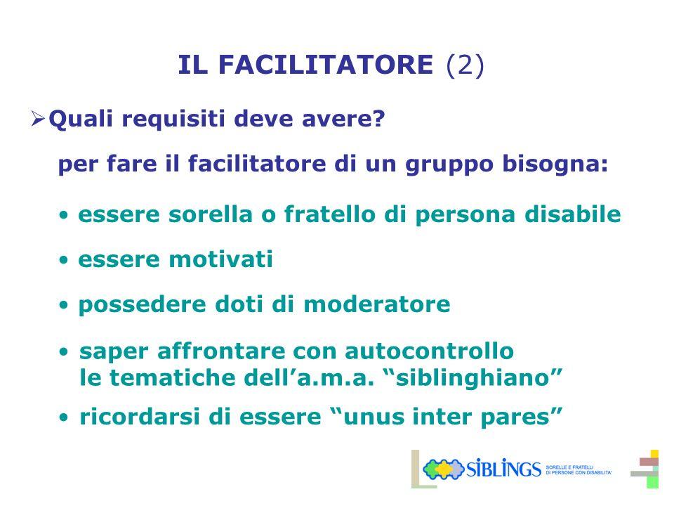 IL FACILITATORE (2) Quali requisiti deve avere.