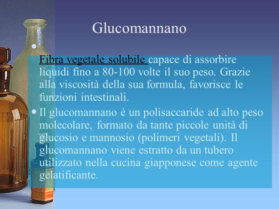 Glucomannano Fibra vegetale solubile capace di assorbire liquidi fino a 80-100 volte il suo peso. Grazie alla viscosità della sua formula, favorisce l