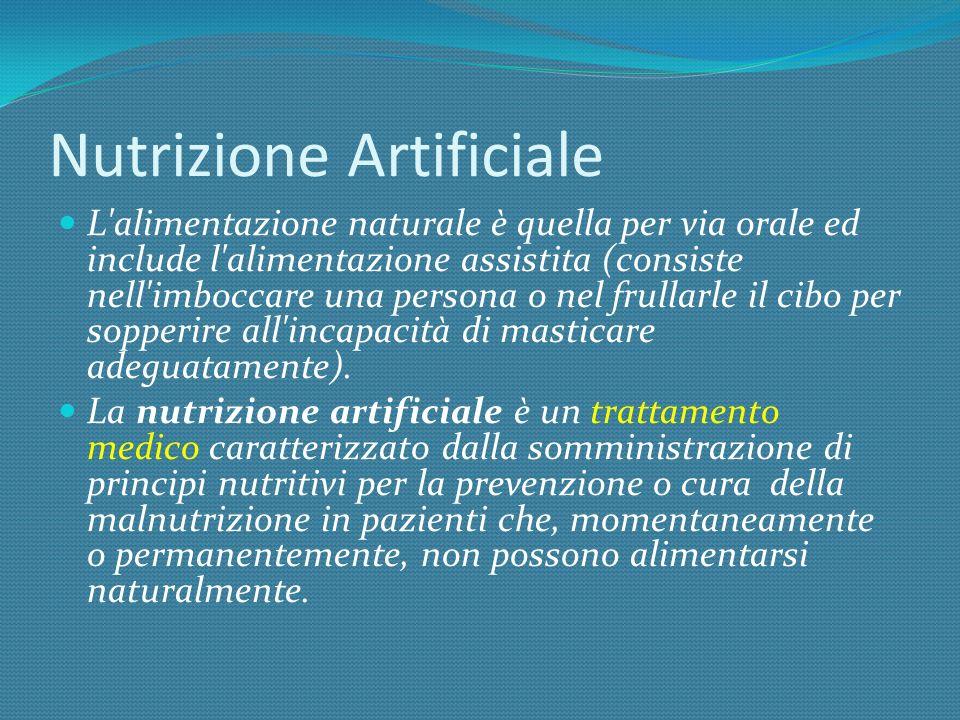 Nutrizione Artificiale L'alimentazione naturale è quella per via orale ed include l'alimentazione assistita (consiste nell'imboccare una persona o nel