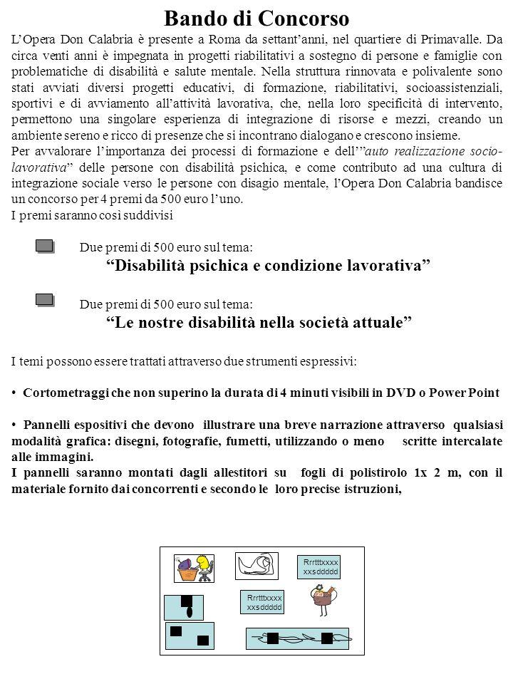 Bando di Concorso LOpera Don Calabria è presente a Roma da settantanni, nel quartiere di Primavalle. Da circa venti anni è impegnata in progetti riabi