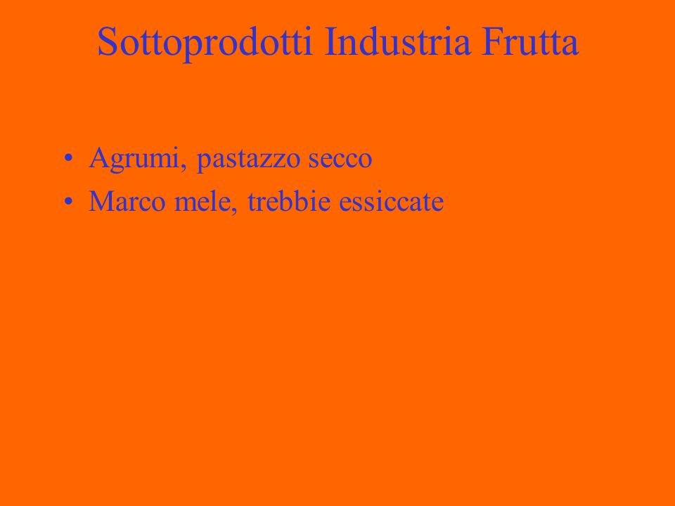 Sottoprodotti Industria Frutta Agrumi, pastazzo secco Marco mele, trebbie essiccate