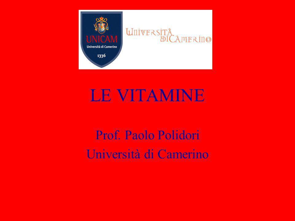 LE VITAMINE Prof. Paolo Polidori Università di Camerino