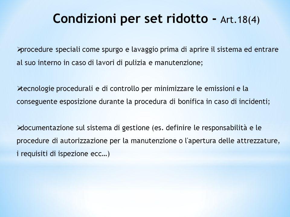 Condizioni per set ridotto - Art.18(4) procedure speciali come spurgo e lavaggio prima di aprire il sistema ed entrare al suo interno in caso di lavor