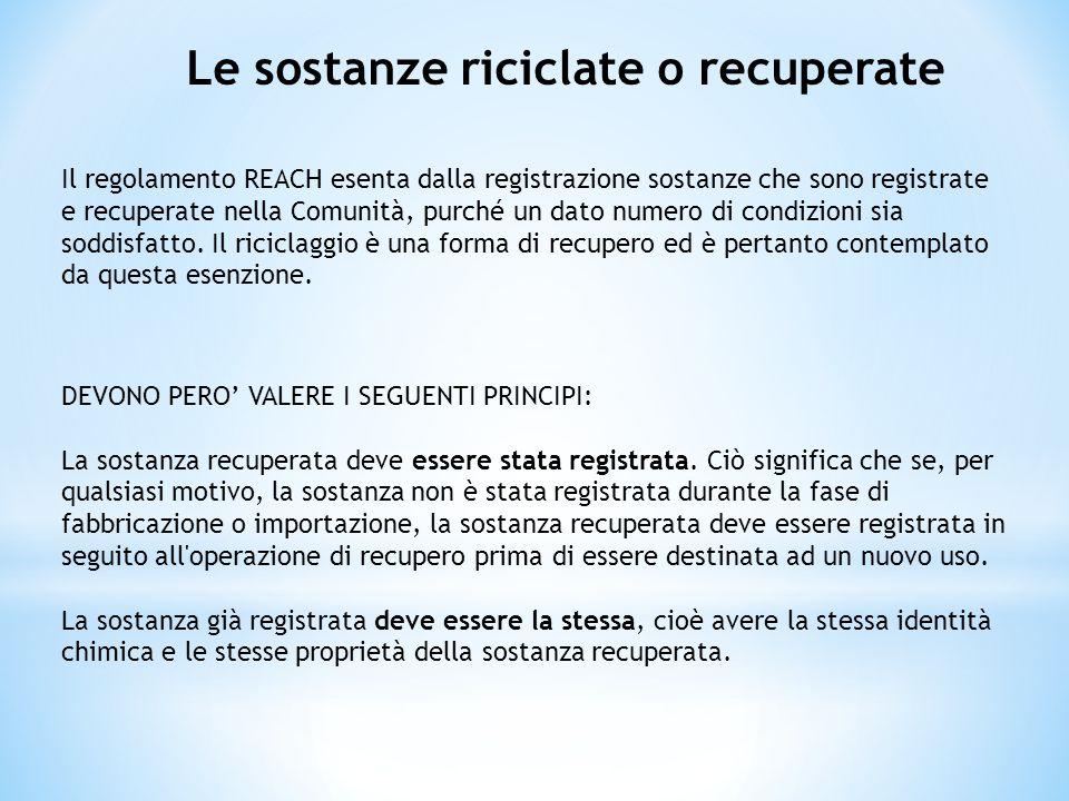 Il regolamento REACH esenta dalla registrazione sostanze che sono registrate e recuperate nella Comunità, purché un dato numero di condizioni sia sodd