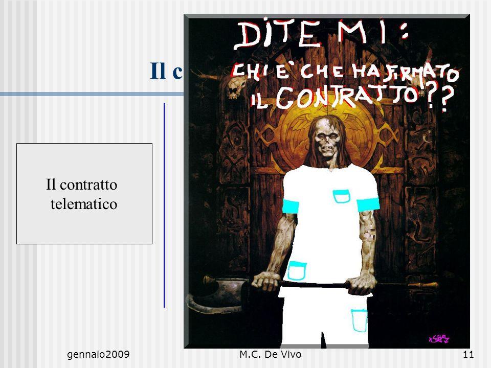 gennaio2009M.C. De Vivo11 Il contratto telematico Il contratto telematico