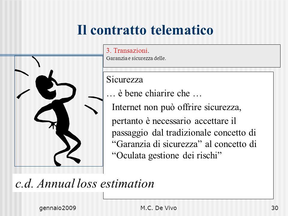 gennaio2009M.C. De Vivo30 Sicurezza … è bene chiarire che … Internet non può offrire sicurezza, pertanto è necessario accettare il passaggio dal tradi