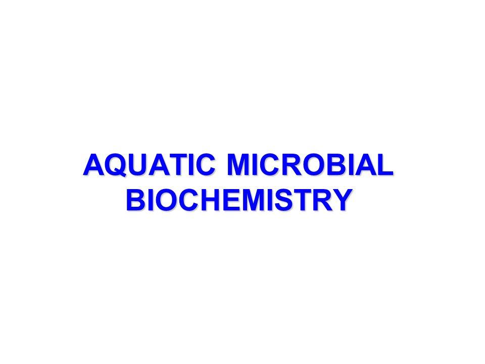AQUATIC MICROBIAL BIOCHEMISTRY