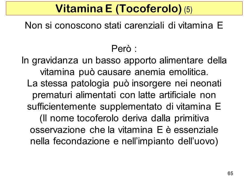 Non si conoscono stati carenziali di vitamina E Però : In gravidanza un basso apporto alimentare della vitamina può causare anemia emolitica. La stess