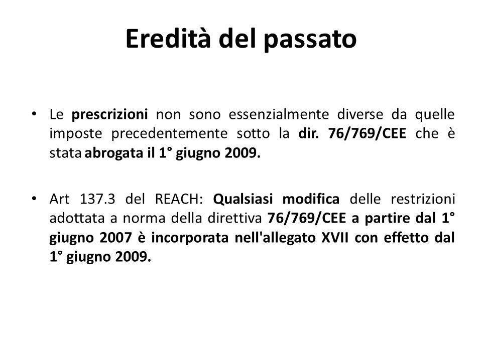 Uso della procedura di restrizione dopo che una sostanza è stata inclusa nell allegato XIV Se una sostanza è inclusa nell allegato XIV di REACH, nessuna nuova restrizione derivante dalla proprietà di cui all allegato XIV, può essere imposta.