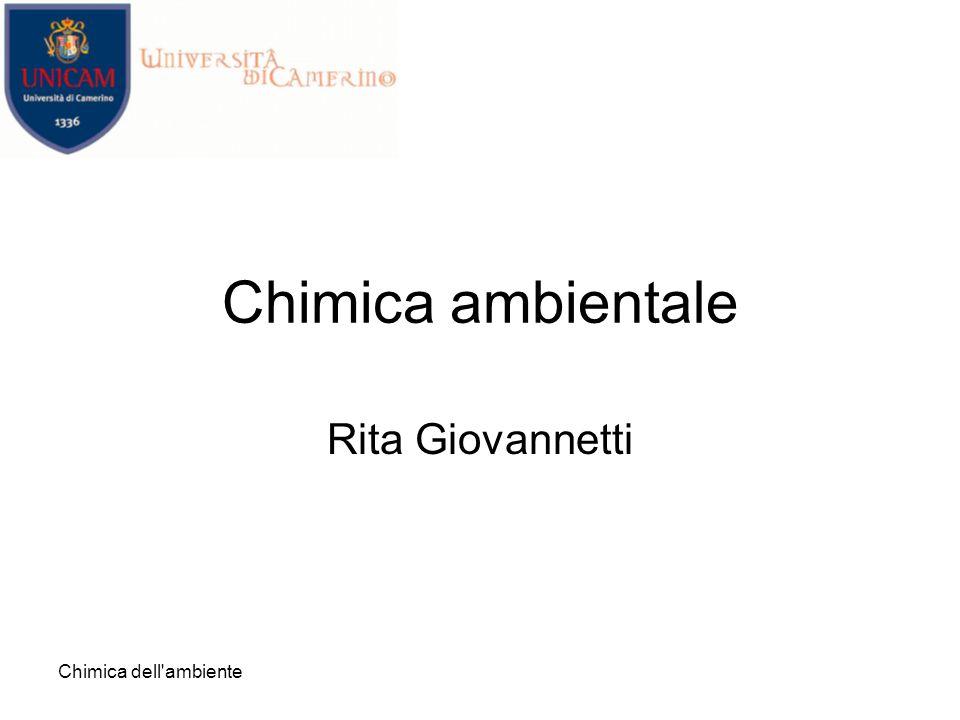 Chimica dell ambiente Chimica ambientale Rita Giovannetti