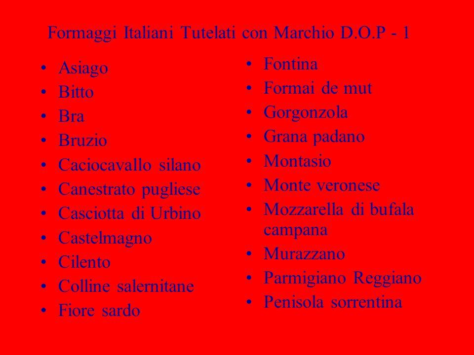 Formaggi Italiani Tutelati con Marchio D.O.P - 1 Asiago Bitto Bra Bruzio Caciocavallo silano Canestrato pugliese Casciotta di Urbino Castelmagno Cilen
