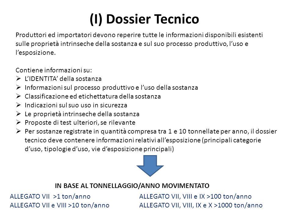 (I) Dossier Tecnico Produttori ed importatori devono reperire tutte le informazioni disponibili esistenti sulle proprietà intrinseche della sostanza e