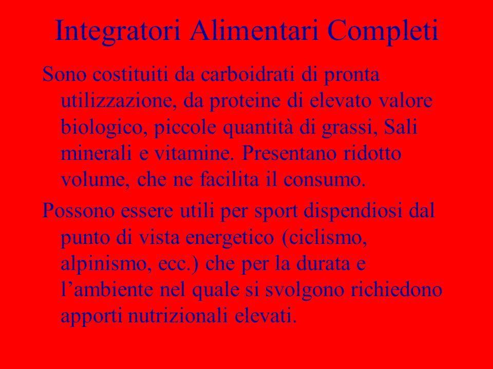 Integratori Alimentari Completi Sono costituiti da carboidrati di pronta utilizzazione, da proteine di elevato valore biologico, piccole quantità di g
