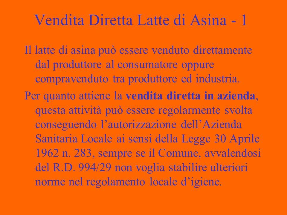 Vendita Diretta Latte di Asina - 1 Il latte di asina può essere venduto direttamente dal produttore al consumatore oppure compravenduto tra produttore ed industria.